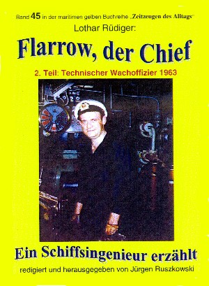 Lothar Rüdiger: Flarrow, der Chief – Teil 2 – Technischer Wachoffizier 1963