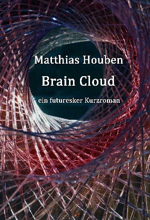 Matthias Houben: Brain Cloud