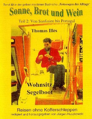 Thomas Illés d. Ä.: Sonne, Brot und Wein – ANEKIs lange Reise zur Schönheit – Wohnsitz Segelboot – Teil 2