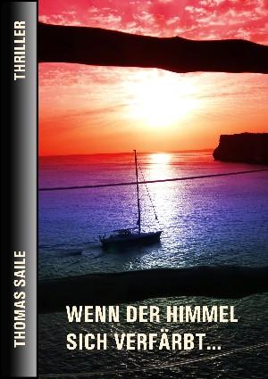 Thomas Saile: WENN DER HIMMEL SICH VERFÄRBT...