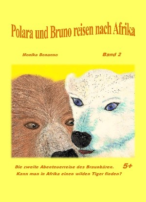 Monika Bonanno: Polara und Bruno reisen nach Afrika