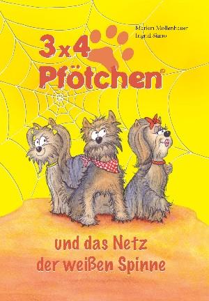 Marion Mollenhauer + Ingrid Siano: 3x4 Pfötchen und das Netz der weißen Spinne
