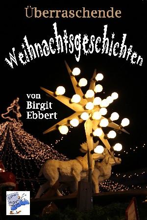 Birgit Ebbert: Überraschende Weihnachtsgeschichten