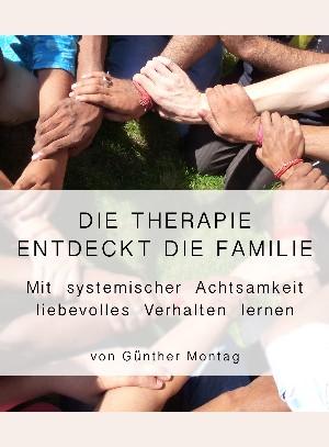 Dr. med. Günther Montag: Die Therapie entdeckt die Familie