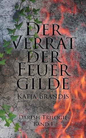 Katja Brandis: Der Verrat der Feuer-Gilde