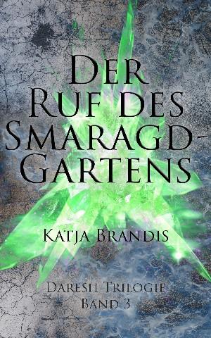 Katja Brandis: Der Ruf des Smaragdgartens