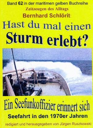 Bernhard Schlörit: Hast du mal einen Sturm erlebt?