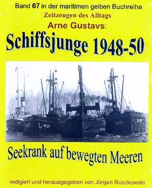 Arne Gustavs: Seekrank auf bewegten Meeren – Schiffsjunge 1948-50