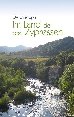 Ute Christoph: Im Land der drei Zypressen