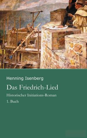 Henning Isenberg: Das Friedrich-Lied - 1. Buch