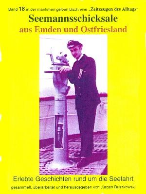 Jürgen Ruszkowski: Seemannsschicksale aus Emden und Ostfriesland – erlebte Geschichten rund um die Seefahrt