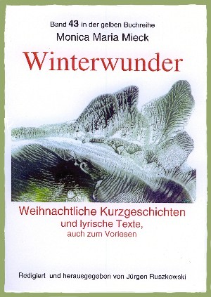 Monica Maria Mieck: Winterwunder – Weihnachtliche Kurzgeschichten und lyrische Texte