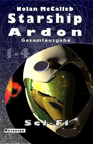 Nolan McCalleb: Starship Ardon - Gesamtausgabe