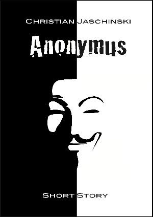 Christian Jaschinski: Anonymus