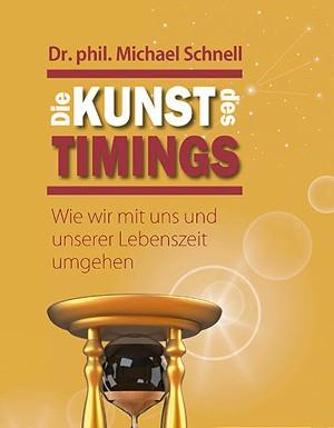 Dr. Michael Schnell: Die Kunst des Timings