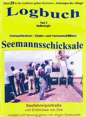 Jürgen Ruszkowski: Logbuch – Teil 2 – Anthologie – Hochseefischerei – Küsten- und Hochseeschifffahrt