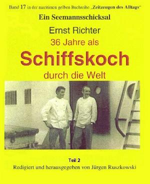 Ernst Richter: 36 Jahre als Schiffskoch durch die Welt – Teil 2