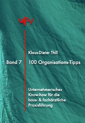 Klaus-Dieter Thill: 100 Best Practice-Tipps für eine noch bessere Praxisorganisation