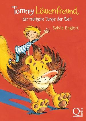 Sylvia Englert: Tommy Löwenfreund, der mutigste Junge der Welt