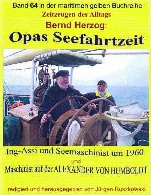 Bernd Herzog: Opas Seefahrtzeit – Ing-Assi und Seemaschinist 1959 bis 1964