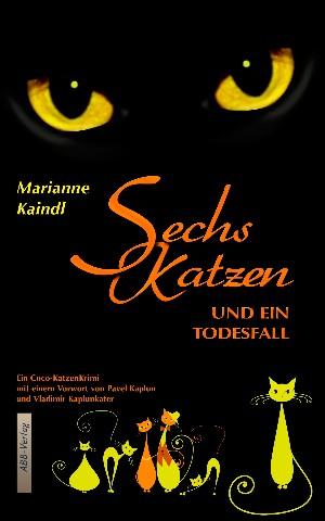 Marianne Kaindl: Sechs Katzen und ein Todesfall