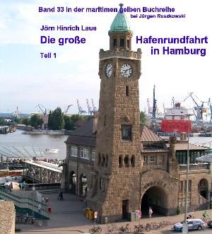Jörn-Hinrich Laue: Die große Hafenrundfahrt in Hamburg