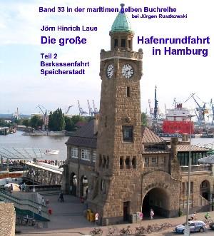 Jörn-Hinrich Laue: Die große Hafenrundfahrt in Hamburg – Teil 2