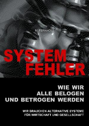 M. Fernholz: SYSTEMFEHLER - Wie wir alle belogen und betrogen werden