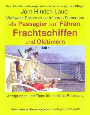 Jörn Hinrich Laue: Als Passagier auf Frachtschiffen, Fähren und Oldtimern – Teil 1