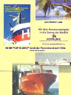 """Jörn Hinrich Laue: Mit dem Bananendampfer in die Karibik und mit MS """"CAP BLANCO"""" nach Chile"""