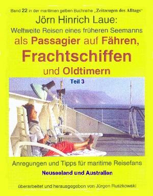 Jörn Hinrich Laue: Als Passagier auf Frachtschiffen, Fähren und Oldtimern – Teil 3