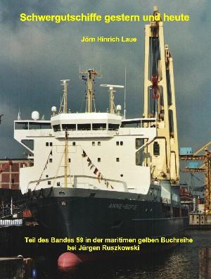 Jörn Hinrich Laue: Schwergutschiffe gestern und heute