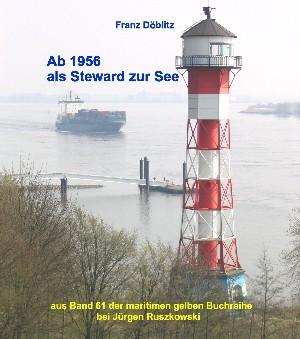 Franz Döblitz: Ab 1956 als Steward zur See