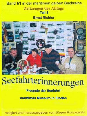 Ernst Richter: Seefahrterinnerungen – 'Freunde der Seefahrt' – maritimes Museum in Emden