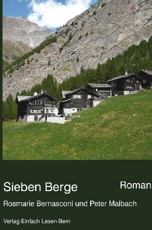 Rosmarie Bernasconi und Peter Maibach: Sieben Berge