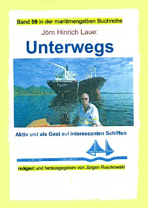 Jörn Hinrich Laue: Unterwegs auf interessanten Schiffen