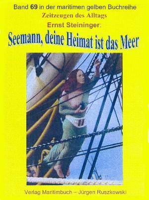 Ernst Steininger: Seemann, deine Heimat ist das Meer – Teil 1