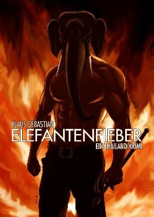 Klaus Sebastian: Elefantenfieber