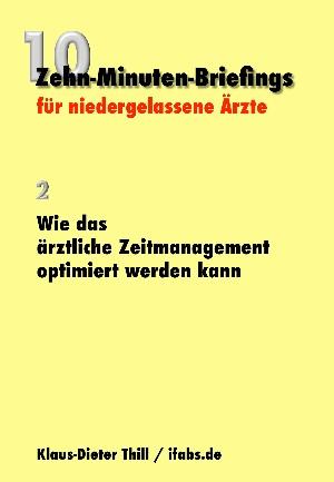 Klaus-Dieter Thill: Wie das ärztliche Zeitmanagement optimiert werden kann