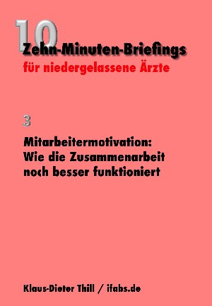 Klaus-Dieter Thill: Mitarbeitermotivation: Wie die Zusammenarbeit noch besser funktioniert
