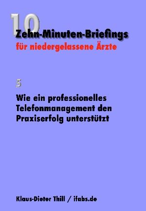 Klaus-Dieter Thill: Wie ein professionelles Telefonmanagement den Praxiserfolg unterstützt