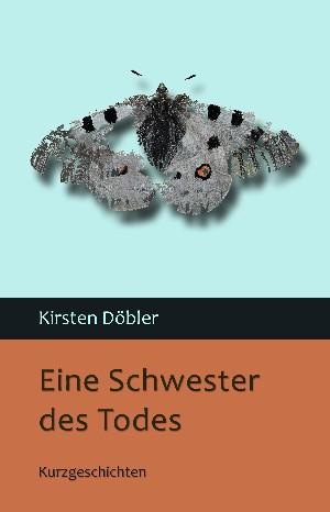 Kirsten Döbler: Eine Schwester des Todes