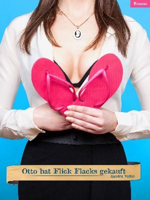 Sandra Vahle: Otto hat Flick Flacks gekauft