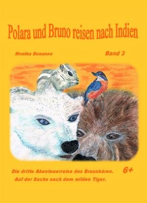 Monika Bonanno: Polara und Bruno reisen nach Indien