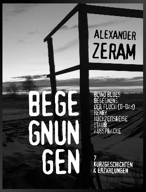 Alexander Zeram: BEGEGNUNGEN