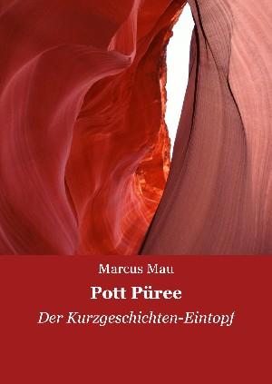 Marcus Mau: Pott Püree