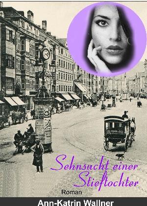 Ann-Katrin Wallner: Sehnsucht einer Stieftochter