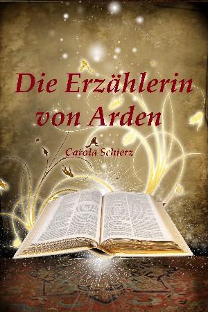 Carola Schierz: Die Erzählerin von Arden