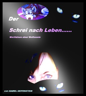Isabel Seifenstein: Der Schrei nach Leben....