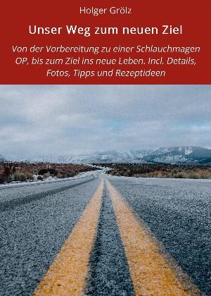 Holger Grölz: Unser Weg zum neuen Ziel